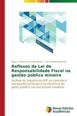 Reflexos Da Lei de Responsabilidade Fiscal Na Gestao Publica Mineira (Paperback)