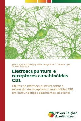 Eletroacupuntura E Receptores Canabin ides Cb1 (Paperback)
