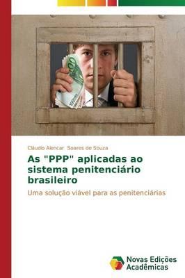 "As ""Ppp"" Aplicadas Ao Sistema Penitenciario Brasileiro (Paperback)"
