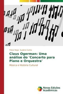 Claus Ogerman: Uma Analise Do 'Concerto Para Piano E Orquestra' (Paperback)