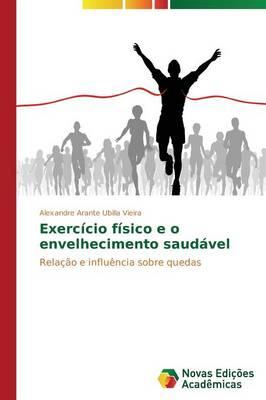 Exercicio Fisico E O Envelhecimento Saudavel (Paperback)