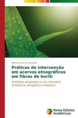 Praticas de Intervencao Em Acervos Etnograficos Em Fibras de Buriti (Paperback)
