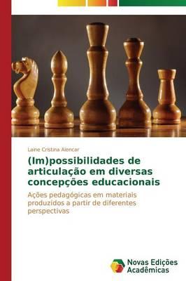 (Im)Possibilidades de Articulacao Em Diversas Concepcoes Educacionais (Paperback)