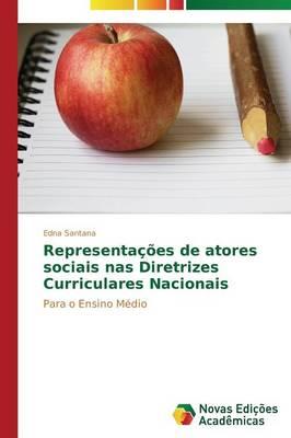 Representacoes de Atores Sociais NAS Diretrizes Curriculares Nacionais (Paperback)