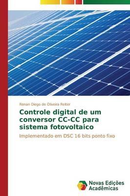 Controle Digital de Um Conversor CC-CC Para Sistema Fotovoltaico (Paperback)