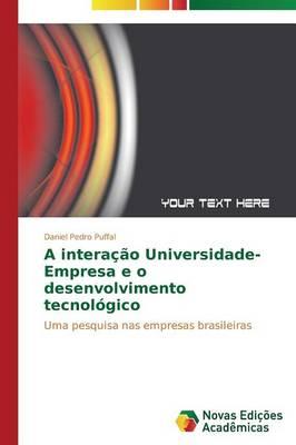 A Interacao Universidade-Empresa E O Desenvolvimento Tecnologico (Paperback)