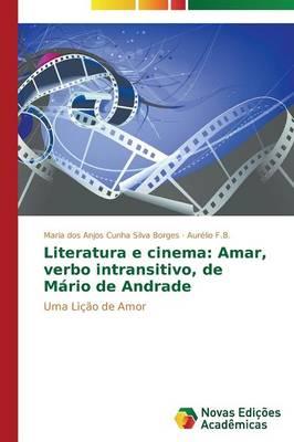 Literatura E Cinema: Amar, Verbo Intransitivo, de Mario de Andrade (Paperback)