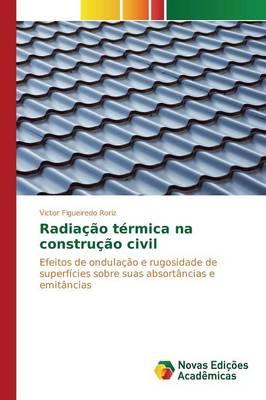 Radiacao Termica Na Construcao Civil (Paperback)
