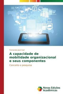 A Capacidade de Mobilidade Organizacional E Seus Componentes (Paperback)