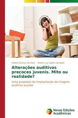 Alteracoes Auditivas Precoces Juvenis. Mito Ou Realidade? (Paperback)