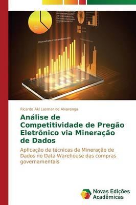 Analise de Competitividade de Pregao Eletronico Via Mineracao de Dados (Paperback)