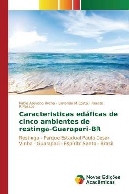 Caracteristicas Edaficas de Cinco Ambientes de Restinga-Guarapari-Br (Paperback)