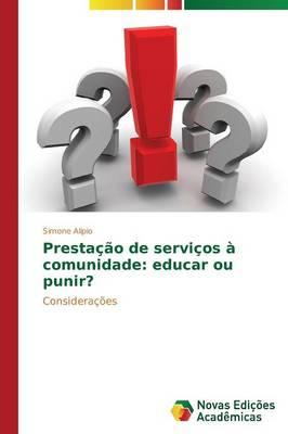 Presta O de Servi OS Comunidade: Educ (Paperback)