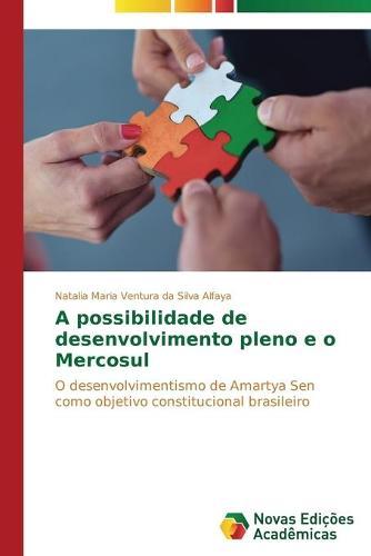 A Possibilidade de Desenvolvimento Pleno E O Mercosul (Paperback)