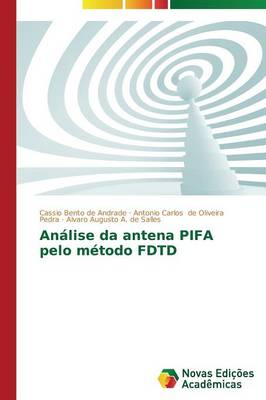 Analise Da Antena Pifa Pelo Metodo Fdtd (Paperback)