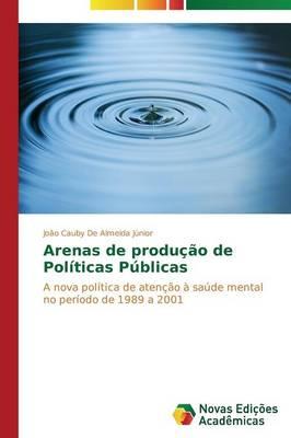 Arenas de Produ O de Pol Ticas P Blicas (Paperback)