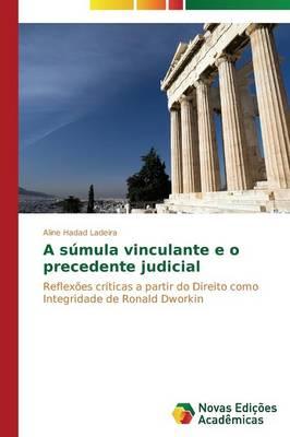 A Sumula Vinculante E O Precedente Judicial (Paperback)