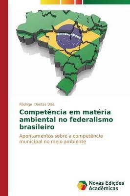 Competencia Em Materia Ambiental No Federalismo Brasileiro (Paperback)