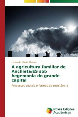A Agricultura Familiar de Anchieta/Es Sob Hegemonia Do Grande Capital (Paperback)