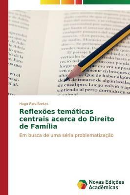 Reflexoes Tematicas Centrais Acerca Do Direito de Familia (Paperback)