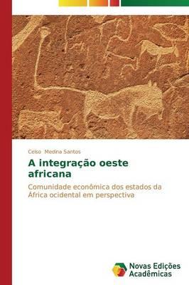 A Integracao Oeste Africana (Paperback)