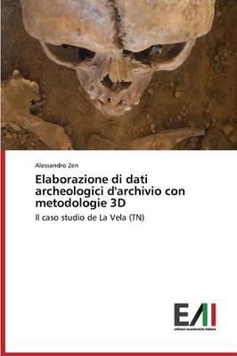 Elaborazione Di Dati Archeologici D'Archivio Con Metodologie 3D (Paperback)