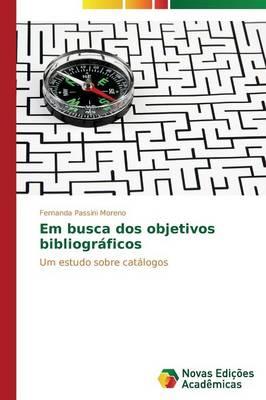 Em Busca DOS Objetivos Bibliograficos (Paperback)