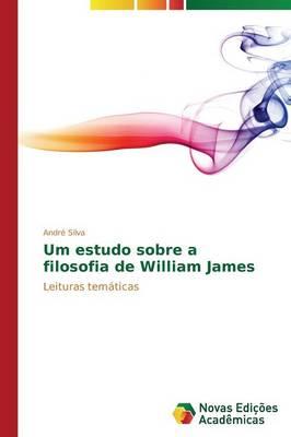 Um Estudo Sobre a Filosofia de William James (Paperback)