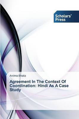 Agreement in the Context of Coordination: Hindi as a Case Study (Paperback)