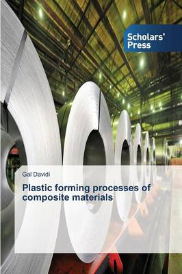 Plastic Forming Processes of Composite Materials (Paperback)