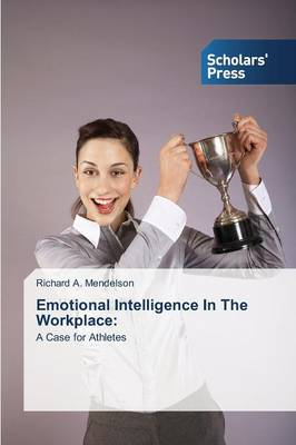 Emotional Intelligence in the Workplace (Paperback)