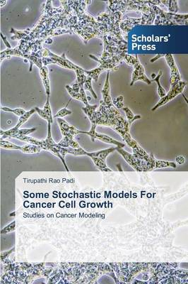 Some Stochastic Models for Cancer Cell Growth (Paperback)