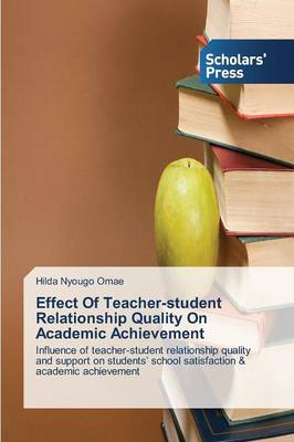 Effect of Teacher-Student Relationship Quality on Academic Achievement (Paperback)