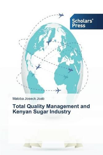 Total Quality Management and Kenyan Sugar Industry (Paperback)