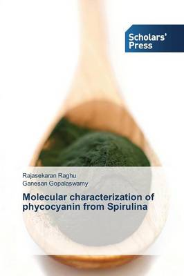 Molecular Characterization of Phycocyanin from Spirulina (Paperback)