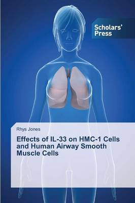Effects of Il-33 on Hmc-1 Cells and Human Airway Smooth Muscle Cells (Paperback)