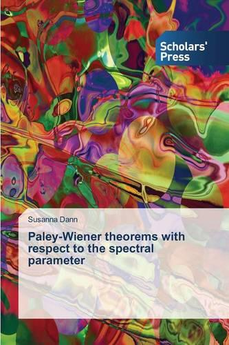Paley-Wiener Theorems with Respect to the Spectral Parameter (Paperback)