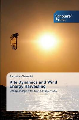 Kite Dynamics and Wind Energy Harvesting (Paperback)