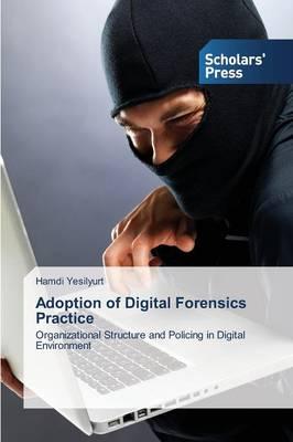 Adoption of Digital Forensics Practice (Paperback)