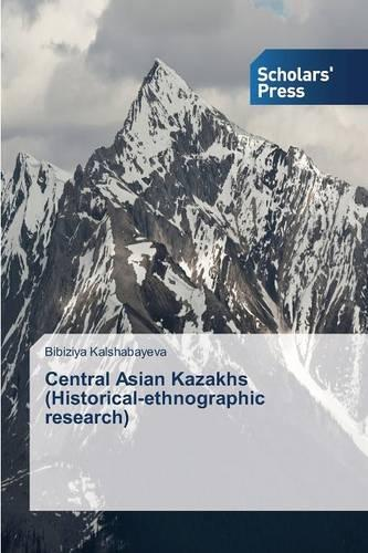 Central Asian Kazakhs (Historical-Ethnographic Research) (Paperback)