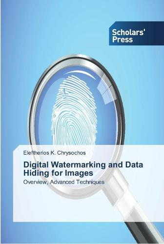 Digital Watermarking and Data Hiding for Images (Paperback)