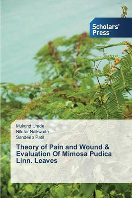 Theory of Pain and Wound & Evaluation of Mimosa Pudica Linn. Leaves (Paperback)