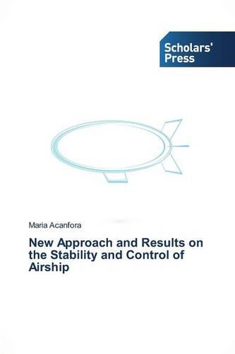 New Approach and Results on the Stability and Control of Airship (Paperback)