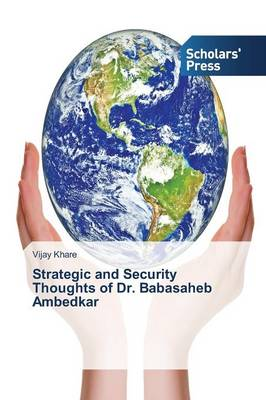 Strategic and Security Thoughts of Dr. Babasaheb Ambedkar (Paperback)