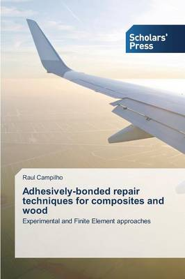 Adhesively-Bonded Repair Techniques for Composites and Wood (Paperback)