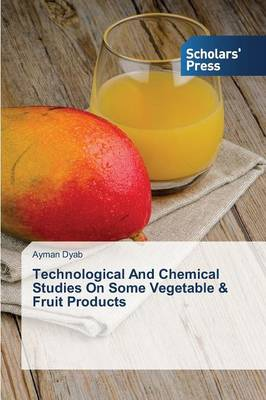 Technological and Chemical Studies on Some Vegetable & Fruit Products (Paperback)