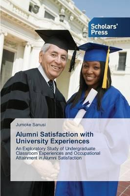 Alumni Satisfaction with University Experiences (Paperback)