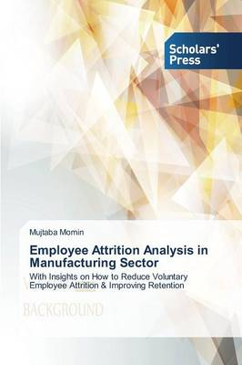 Employee Attrition Analysis in Manufacturing Sector (Paperback)