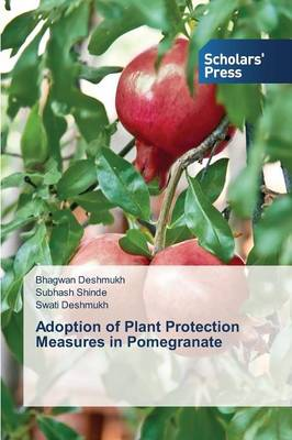 Adoption of Plant Protection Measures in Pomegranate (Paperback)