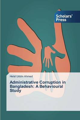 Administrative Corruption in Bangladesh: A Behavioural Study (Paperback)